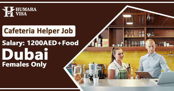 Helper Job in Dubai 2020 | Salary | Overtime | Residence Free | Food Free